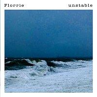 Florrie – Unstable