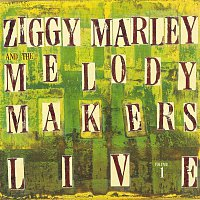 Ziggy Marley, The Melody Makers – Ziggy Marley And The Melody Makers Live, Vol. 1