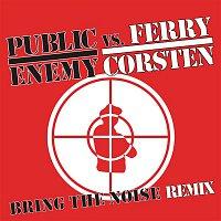 Public Enemy vs. Ferry Corsten – Bring The Noise Remix