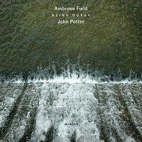 John Potter, Ambrose Field – Field: Being Dufay