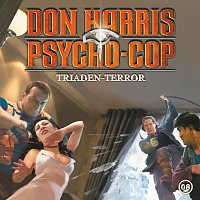 Don Harris - Psycho Cop – 08: Triaden-Terror