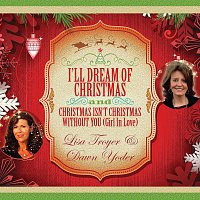 Lisa Troyer & Dawn Yoder – I'll Dream Of Christmas