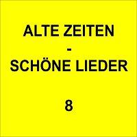 Různí interpreti – Alte Zeiten - Schöne Lieder 8