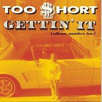 Too $hort – Gettin' It (Album Number Ten)