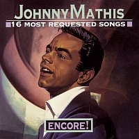 Johnny Mathis – 16 Most Requested Songs Encore!