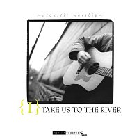Různí interpreti – Take Us To The River