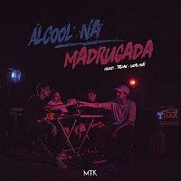 MTK, Meucci, Tasdan e Lucas Muto – Álcool na Madrugada