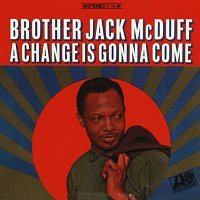 "John McDuffy ""Brother Jack McDuff"" – A Change Is Gonna Come"