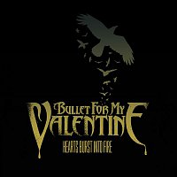Bullet For My Valentine – Hearts Burst Into Fire