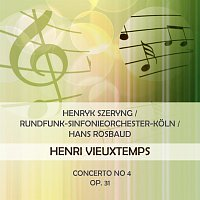 Henryk Szeryng, Kolner Rundfunksinfonieorchester – Henryk Szeryng / Rundfunk-Sinfonieorchester-Koln / Hans Rosbaud play: Henri Vieuxtemps: Concerto No 4, op. 31