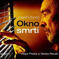 Viktor Preiss, Václav Neužil – Mareš: Okno smrti
