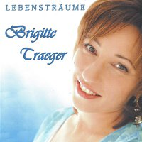 Brigitte Traeger – Lebenstraume