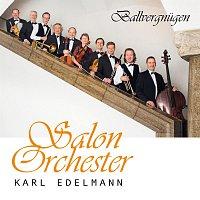 Salonorchester Karl Edelmann – Ballvergnugen