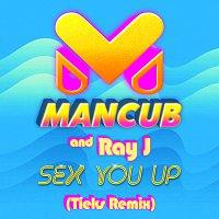 ManCub, Ray J – Sex You Up [TIEKS Remix]
