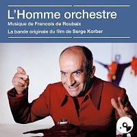 Francois De Roubaix – L'homme orchestre [Bande originale du film]