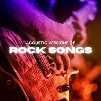 Různí interpreti – Acoustic Versions of Rock Songs
