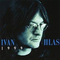 Ivan Hlas – 1999