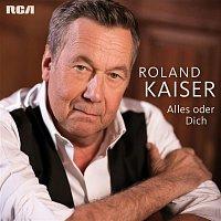 Roland Kaiser – Alles oder Dich