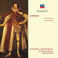 Emma Kirkby, John York Skinner, The Consort of Musicke, Anthony Rooley – Coprario: Funeral Teares; Consort Music
