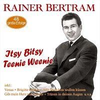 Rainer Bertram – Itsy Bitsy Teenie Weenie - 48 große Erfolge