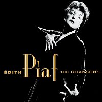 Edith Piaf – Les 100 plus belles chansons d'Edith Piaf