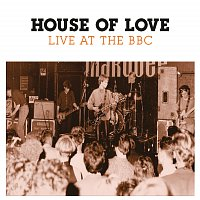 The House Of Love – Live At The BBC
