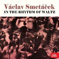 Symfonický orchestr hl.m. Prahy (FOK), Václav Smetáček – Václav Smetáček. V rytmu valčíku