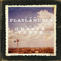The Flatlanders – The Odessa Tapes