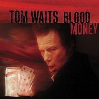 Tom Waits – Blood Money