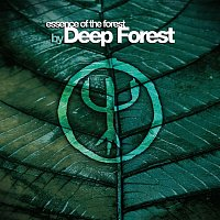 Přední strana obalu CD Essence Of The Forest By Deep Forest