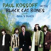 Paul Kossof, Black Cat Bones – Paul's Blues