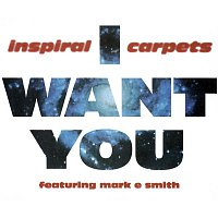 Inspiral Carpets – I Want You