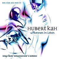 Hubert Kah – Willkommen im Leben
