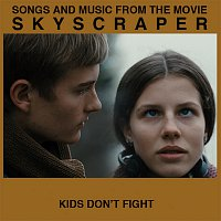 Kids Don't Fight (From The Movie Skyscraper)
