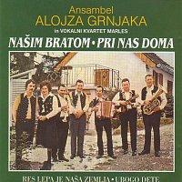 Ansambel Alojza Grnjaka – Našim bratom - Pri nas doma