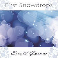 Erroll Garner – First Snowdrops