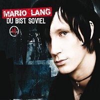Mario Lang – Du bist so viel