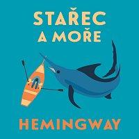 Ladislav Mrkvička – Hemingway: Stařec a moře (edice Legendy)