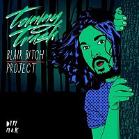 Tommy Trash – Blair Bitch Project