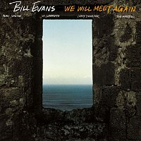 Bill Evans – We Will Meet Again