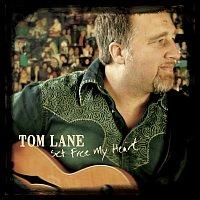 Tom Lane – Set Free My Heart