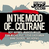 Anne Ducros – Dreyfus Jazz Club: In the Mood of... Coltrane