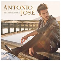 Antonio José – A Un Milímetro De Ti