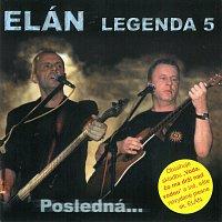 Elán – Legenda 5 - Posledná...