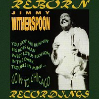 Jimmy Witherspoon – Goin' to Chicago (HD Remastered)
