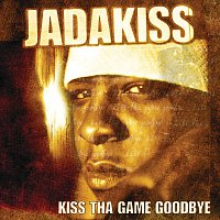 Jadakiss – Kiss Tha Game Goodbye