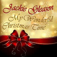 Jackie Gleason & His Orchestra – My Wonderful Christmas Time