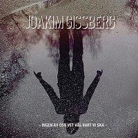 Joakim Gissberg – Ingen av oss vet val vart vi ska