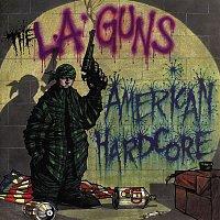 L.A. Guns – American Hardcore