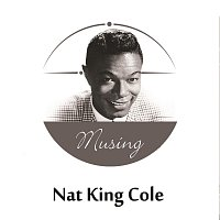 Nat King Cole – Musing